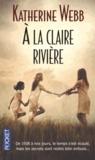 Catherine Webb - A la claire rivière.
