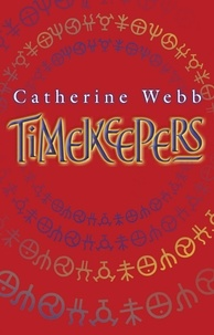 Catherine Webb - Timekeepers - Number 2 in series.