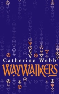 Catherine Webb - Waywalkers - Number 1 in series.