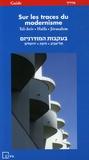 Catherine Weill-Rochant et Geneviève Blondiau - Sur les traces du modernisme - Ville et Architecture Guide, édition bilingue français-hébreu.