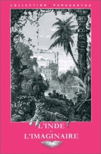 Catherine Weinberger-Thomas et  Collectif - L'Inde et l'imaginaire.