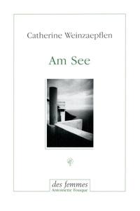 Catherine Weinzaepflen - Am See.