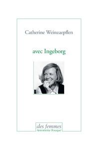 Catherine Weinzaepflen - Avec Ingeborg.