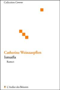 Catherine Weinzaepflen - Ismaëla.
