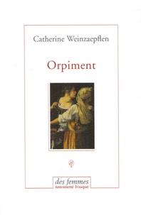 Catherine Weinzaepflen - Orpiment.