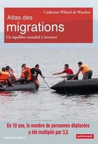 Catherine Wihtol de Wenden - Atlas des migrations - Un équilibre mondial à inventer.