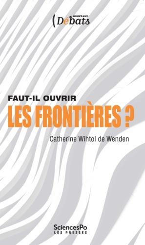Faut-il ouvrir les frontières ? 3e édition revue et corrigée