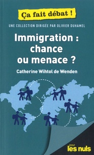 Immigration : chance ou menace ? - Catherine Wihtol de Wenden |