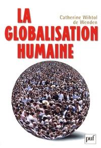 Catherine Wihtol de Wenden - La globalisation humaine.