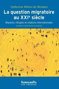 La question migratoire au XXIe siècle - Migrants, réfugiés et relations internationales.pdf