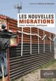 Catherine Wihtol de Wenden - Les nouvelles migrations - Lieux, hommes, politiques.