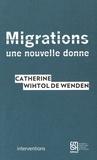 Catherine Wihtol de Wenden - Migrations - Une nouvelle donne.