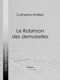 Catherine Woillez et  Ligaran - Le Robinson des demoiselles.