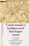 Catherine Wolff et Yann Le Bohec - L'armée romaine et la religion sous le Haut-Empire romain - Actes du quatrième congrès de Lyon organisé les 26-28 octobre 2006.