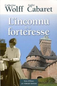 Catherine Wolff et André Cabaret - L'inconnu de la forteresse.