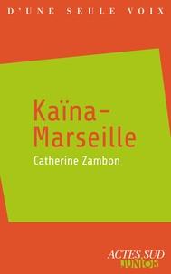 Catherine Zambon - Kaïna-Marseille.