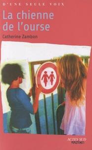 Catherine Zambon - La chienne de l'ourse.