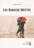 Catherine Zambon - Les Ramasse-miettes.