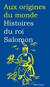 Catherine Zarcate - Histoires du roi Salomon.