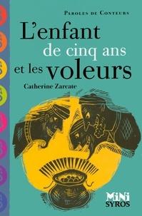 Catherine Zarcate - L'enfant de cinq ans et les voleurs.