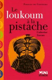 Catherine Zarcate - Le loukoum à la pistache.