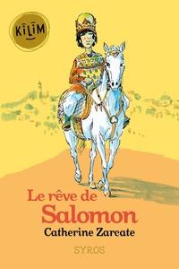 Catherine Zarcate - Le rêve de Salomon.