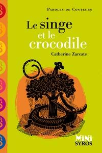 Catherine Zarcate - Le singe et le crocodile.