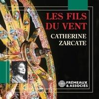 Catherine Zarcate - Les fils du vent.