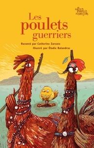 Catherine Zarcate - Les poulets guerriers.