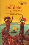 Catherine Zarcate et Elodie Balandras - Les poulets guerriers. 1 CD audio