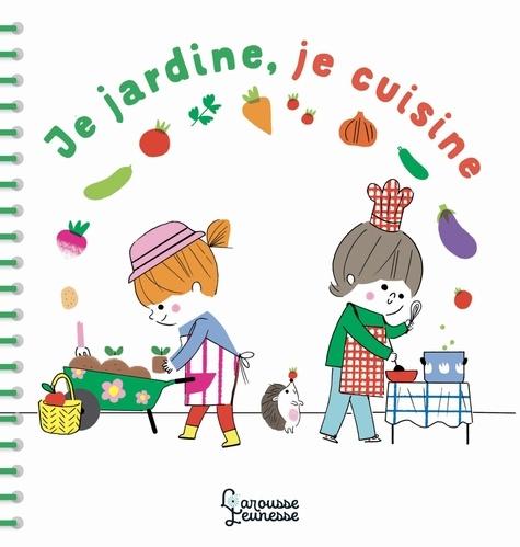 Catherine Zelvelder - Je jardine, je cuisine.