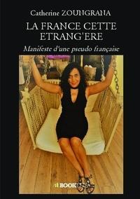 Catherine Zoungrana - La France cette étrang'ère.