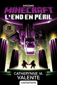 Catherynne M. Valente - Minecraft  : L'End en péril.