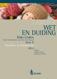 Cathleen Aerts et Christine Van Roy - Wet & Duiding Kids-Codex Boek II - Personen- en Familierecht - Tweede bijgewerkte editie.