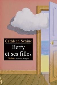 Cathleen Schine - Betty et ses filles.
