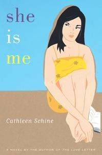 Cathleen Schine - She Is Me - A Novel.