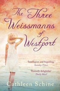 Cathleen Schine - The Three Weissmanns Of Westport.