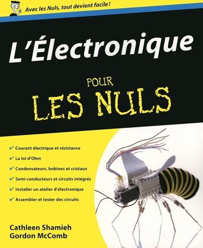 L'Electronique pour les Nuls - Cathleen Shamieh, Gordon McComb - Format PDF - 9782754022057 - 15,99 €