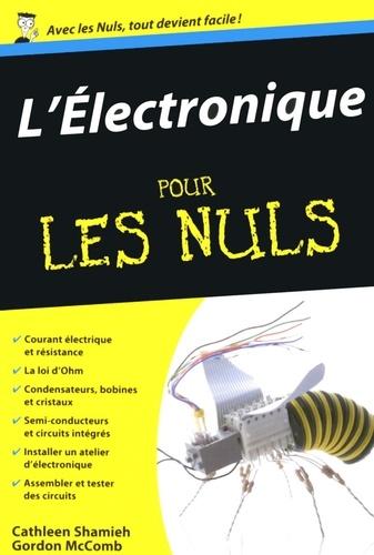 L'électronique pour les nuls - Cathleen Shamieh, Gordon McComb - Format ePub - 9782754067645 - 8,99 €