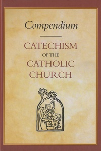 Catholic Truth Society - Compendium : Catechism of the Catholic Church.