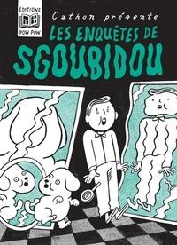 Cathon (pseudo) - Les enquêtes de Sgoubidou.