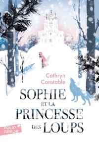 Cathryn Constable - Sophie et la princesse des loups.