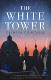 Cathryn Constable - The White Tower.