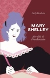 Cathy Bernheim - Mary Shelley - Au-delà de Frankenstein.