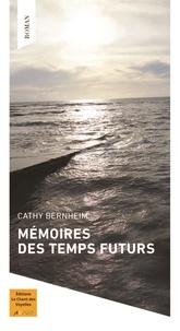 Cathy Bernheim - Mémoires des temps futurs.