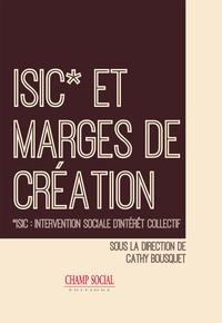 Cathy Bousquet - ISIC et marges de création.