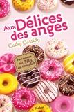 Cathy Cassidy - Aux délices des anges.