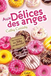 Téléchargements gratuits de livres électroniques sur ordinateurs Aux délices des anges par Cathy Cassidy 9782092553374 DJVU PDB MOBI