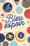 Cathy Cassidy - Bleu espoir.