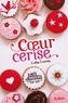 Cathy Cassidy - Les filles au chocolat Tome 1 : Coeur cerise.